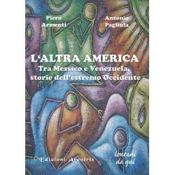 L'Altra America. Tra Messico e Venezuela storie dell'estremo Occidente