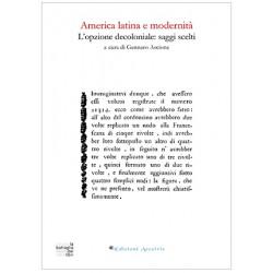 America latina e modernità. L'opzione decoloniale: saggi scelti