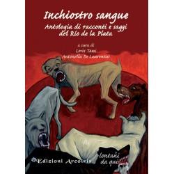 Inchiostro sangue. Antologia di racconti e saggi del Río de la Plata