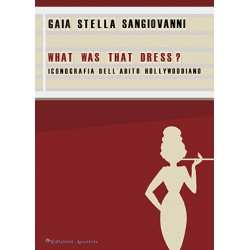 What was that dress? Iconografia dell'abito hollywoodiano